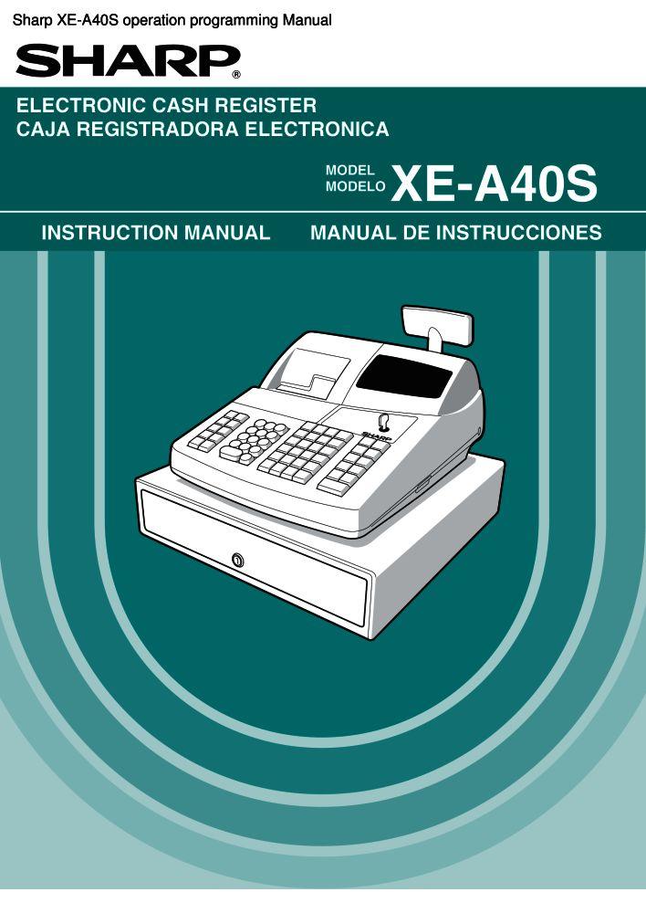 sharp xe a40s operation programming manual pdf the checkout tech rh the checkout tech com sharp xe a41s manual sharp xe a41s manual